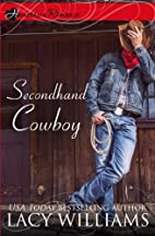 Secondhand Cowboy (Hometown Romance) by Lacy…