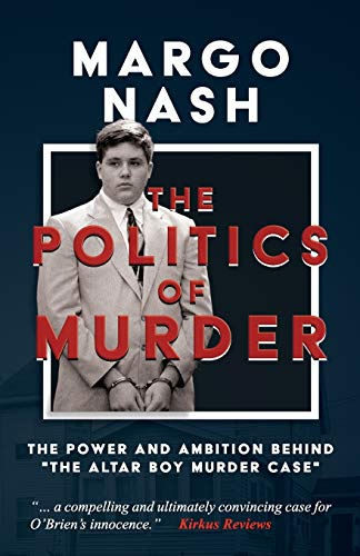 the-politics-of-murder-the-power-and-ambition-behind-the-altar-boy-murder-case