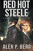 Red Hot Steele by Alex P. Berg