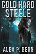 Cold Hard Steele by Alex P. Berg