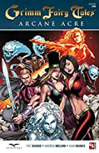 Grimm Fairy Tales: Arcane Acre, Volume 1 by…