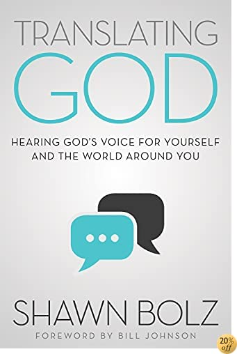 TTranslating God: Hearing God's Voice For Yourself And The World Around You