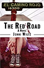 The Red Road: A Novel by Jenni Wiltz