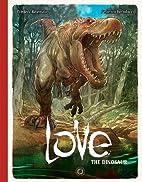 Love Volume 4: The Dinosaur by Frédéric…