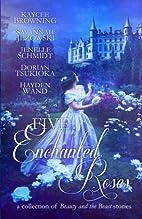 Five Enchanted Roses by Kaycee Browning