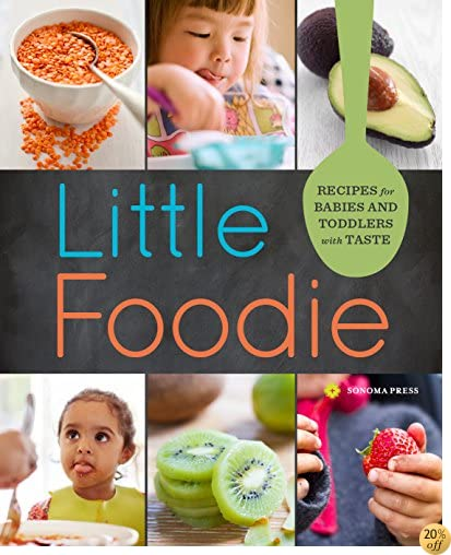 TLittle Foodie: Baby Food Recipes for Babies and Toddlers with Taste