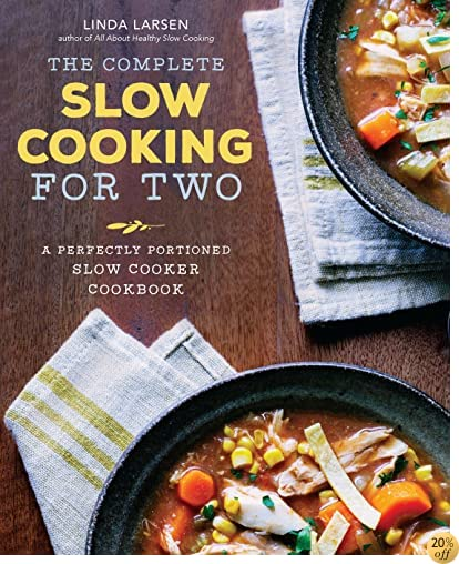 TThe Complete Slow Cooking for Two: A Perfectly Portioned Slow Cooker Cookbook