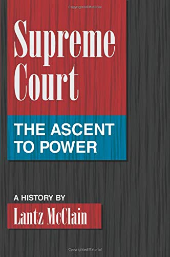 supreme-court-the-ascent-to-power