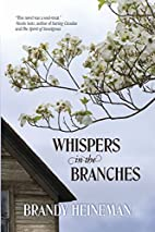 Whispers in the Branches by Brandy Heineman