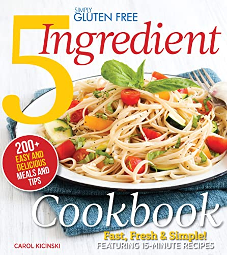 simply-gluten-free-5-ingredient-cookbook-fast-fresh-simple-15-minute-recipes