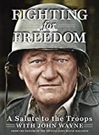 Fighting for Freedom: A Salute to the Troops…