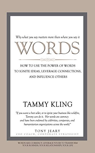 words-how-to-use-the-power-of-words-to-ignite-ideas-leverage-connections-and-influence-others
