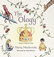 The Ology: Ancient Truths, Ever New by Marty…