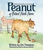 Peanut of Blind Faith Farm by Jim Thompson