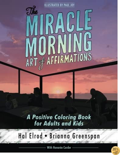 TThe Miracle Morning Art of Affirmations: A Positive Coloring Book for Adults and Kids