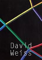 David Weiss: Works, 1968–1979 by David…