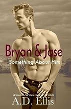 Bryan & Jase, The Beginning: Something About…