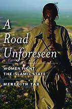 A Road Unforeseen: Women Fight the Islamic…