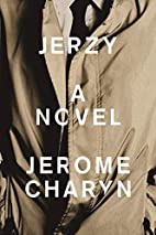 Jerzy: A Novel by Jerome Charyn