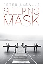 Sleeping Mask: Fictions by Peter LaSalle