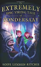 The Extremely Epic Viking Tale of Yondersaay…