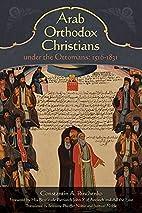 Arab Orthodox Christians under the Ottomans…