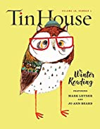 Tin House 70 (Winter 2016): Winter Reading…
