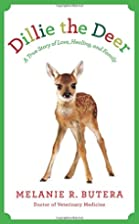Dillie the Deer: A True Story of Love,…