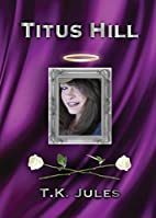 Titus Hill by T.K. Jules
