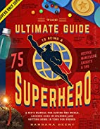 The Ultimate Guide to Being a Superhero: A…