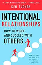 Intentional Relationships: How to Work and…