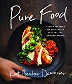 Pure Food: A Chef's Handbook for…
