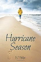 Hurricane Season by BJ Phillips