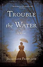 Trouble the Water: A Novel by Jacqueline…
