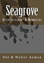 Seagrove: Recollections & Rememberances by…