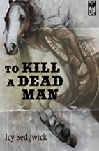 To Kill a Dead Man (The Grey O'Donnell…