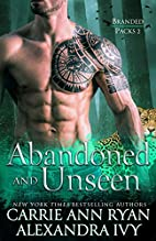 Abandoned and Unseen by Carrie Ann Ryan