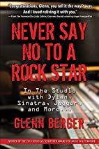 Never Say No To A Rock Star: In the Studio…