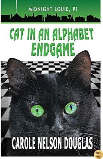 TCat in an Alphabet Endgame: A Midnight Louie Mystery (The Midnight Louie Mysteries) (Volume 28)