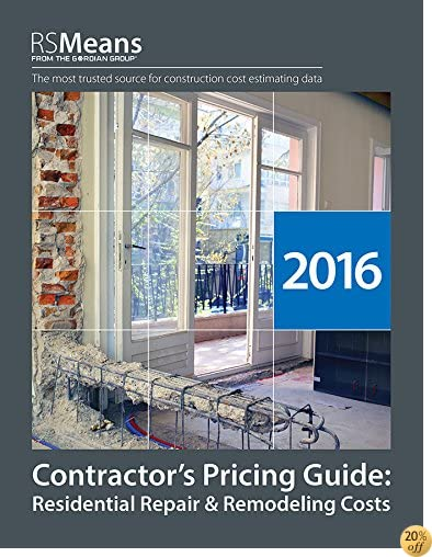 TRSMeans Contractor's Pricing Guide: Residential Repair & Remodeling 2016 (Means Residential Repair & Remodeling Costs)