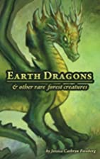 Earth Dragons & Other Rare Forest Creatures:…