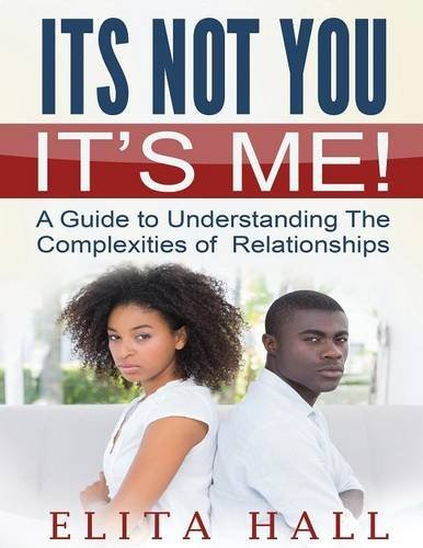 its-not-you-its-me-a-guide-to-understanding-the-complexities-of-relationships