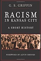 Racism in Kansas City: A Short History by G.…