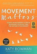 Movement Matters: Essays on Movement…