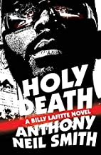 Holy Death: A Billy Lafitte novel by Anthony…