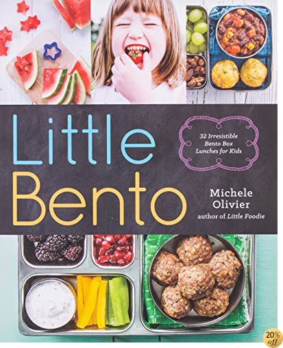 TLittle Bento: 32 Irresistible Bento Box Lunches for Kids