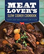 The Meat Lover's Slow Cooker Cookbook:…