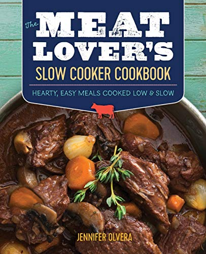 the-meat-lovers-slow-cooker-cookbook-hearty-easy-meals-cooked-low-and-slow