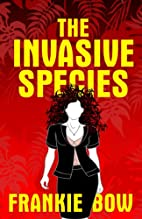 The Invasive Species: In Which Molly Deals…