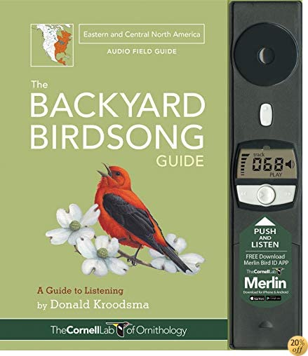 TThe Backyard Birdsong Guide Eastern and Central North America: A Guide to Listening